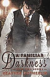 A Familiar Darkness (Soul Ties Book 1)