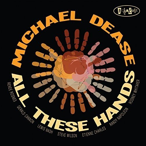 Michael Dease - All These Hands cover