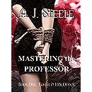Mastering the Professor: Taken in Her Office