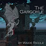 The Gargoyle: It...Waits... | Waide Riddle