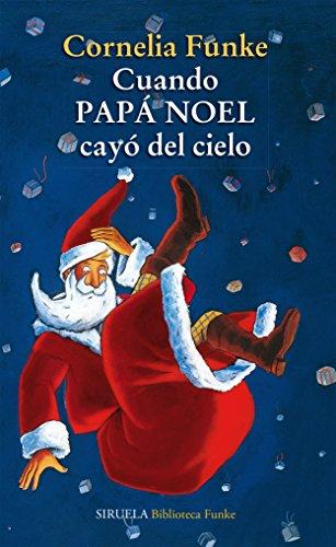 Cuando Papá Noel cayó del cielo (Las Tres Edades / Biblioteca Funke nº 8)