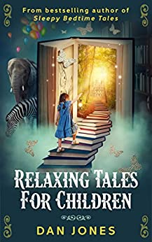 Relaxing Tales for Children: A revolutionary approach to helping children relax by [Jones, Dan]
