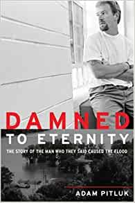 Damned to Eternity: The Story of the Man Who They Said