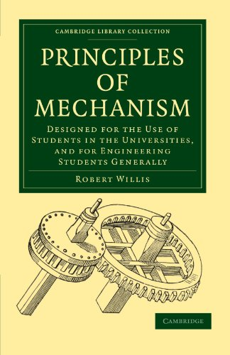 Principles of Mechanism: Designed for the Use of Students in the Universities, and for Engineering Students Generally (C
