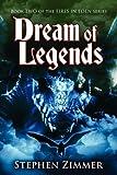 Dream of Legends, Stephen Zimmer, 0983108625