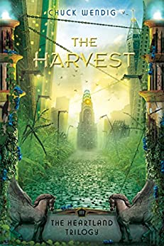 The Harvest (The Heartland Trilogy Book 3) by [Wendig, Chuck]