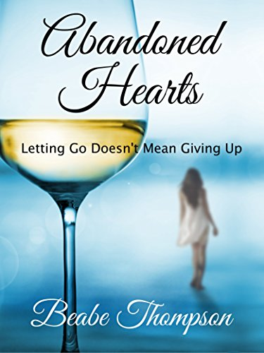 Abandoned Hearts: Letting Go Doesn't Mean Giving Up (Letting Go Doesn T Mean Giving Up)