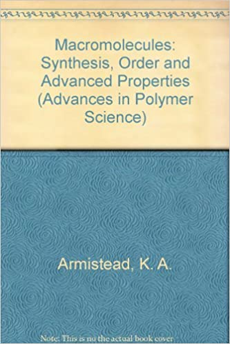 Macromolecules: Synthesis, Order and Advanced Properties (Advances in Polymer Science)