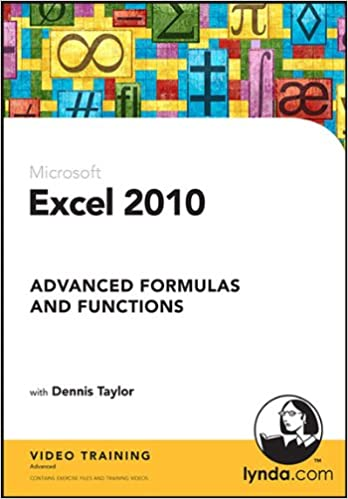 Excel 2010: Advanced Formulas and Functions