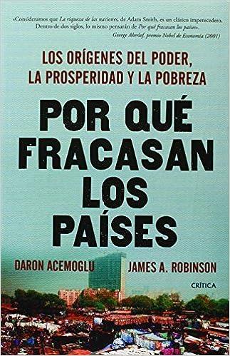 Por qué fracasan los países (Spanish Edition) Tra edition by Acemoglu, Daron, Robinson, James A. (2014) Paperback