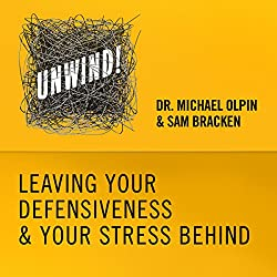 23: Leaving Your Defensiveness & Your Stress Behind