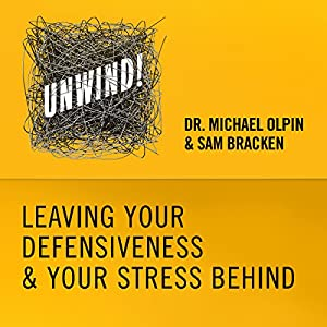 23: Leaving Your Defensiveness & Your Stress Behind Audiobook