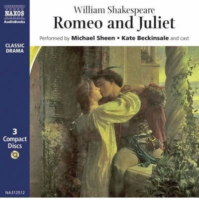 Romeo and Juliet: Performed by Michael Sheen & Cast (Classic drama) (CD-Audio) - Common by NAXOS AUDIOBOOKS