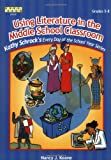 Using Literature in the Middle School Classroom, Nancy J. Keane, 1586831828