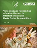 Preventing and Responding to Suicide Clusters in American Indian and Alaska Native Communities