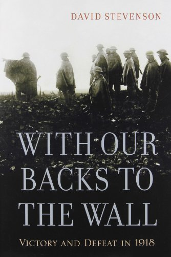With Our Backs to the Wall: Victory and Defeat in (Back Imprint)