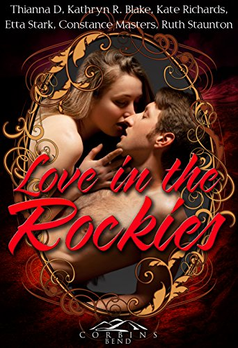 (Love in the Rockies: A Corbin's Bend Valentine's Day Collection )