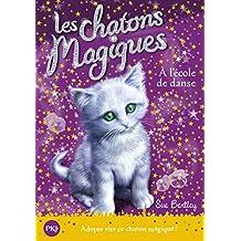 Les chatons magiques - Tome 7: À l'école de danse