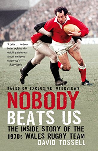 Nobody Beats Us: The Inside Story of the 1970s Wales Rugby Team by David Tossell (4-Nov-2010) Paperback
