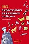 365 expressions assassines expliquées par Foufelle