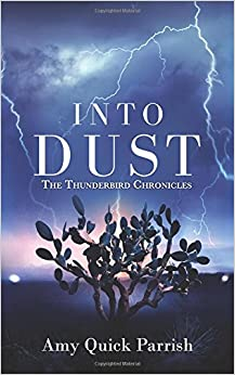 Into Dust: The Thunderbird Chronicles: Volume 1