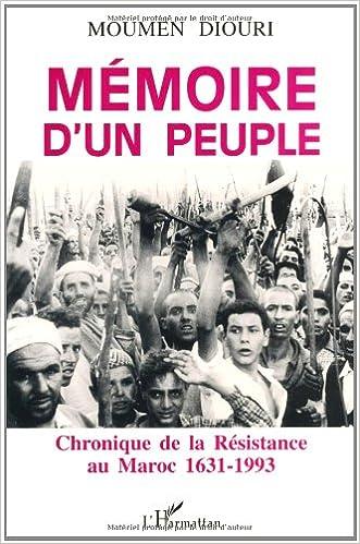 Lire un Mémoire d'un peuple. Chronique de la Résistance au Maroc, 1631-1993 pdf, epub