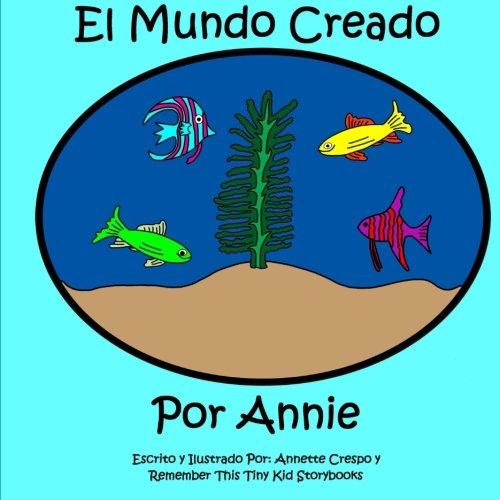 El Mundo Creado Por Annie (Spanish Edition) [Annette Crespo - Remember This Tiny Kid Storybooks] (Tapa Blanda)