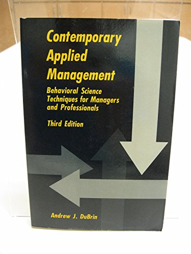 Contemporary Applied Management: Behavioral Science Techniques for Managers and Professionals