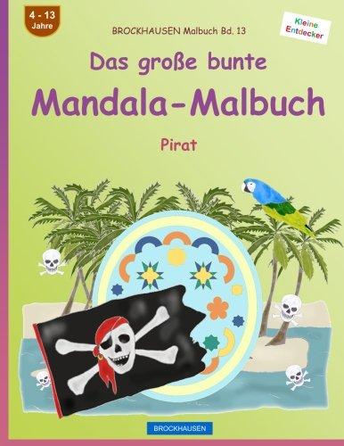 BROCKHAUSEN Malbuch Bd. 13 - Das große bunte Mandala-Malbuch: Pirat (Volume 13) (German Edition)