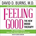 Feeling Good: The New Mood Therapy Hörbuch von David D. Burns Gesprochen von: George Newbern