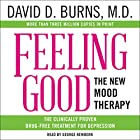 Feeling Good: The New Mood Therapy Hörbuch von David D. Burns Gesprochen von: George Newbern