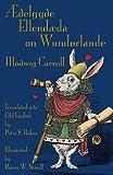 Æðelgyðe Ellendæda on Wundorlande: Alice's Adventures in Wonderland in Old English (Old English Edition)