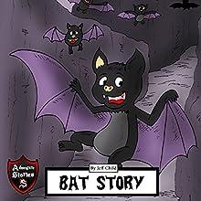 Bat Story: Adventure Stories for Kids | Livre audio Auteur(s) : Jeff Child Narrateur(s) : John H Fehskens