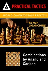 World Championship Preview - Combinations by Anand and Carlsen (Practical Tactics Series Book 3) (English Edition)