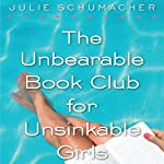 The Unbearable Book Club for Unsinkable Girls | Julie Schumacher