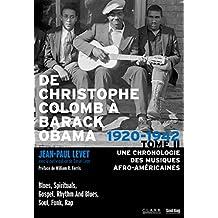 De Christophe Colomb à Barack Obama TOME II: Une Chronologie des musiques afro-américaines, Tome 2 : 1920-1942 (French Edition)