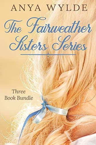 The Fairweather Sisters Series by Anya Wylde ebook deal