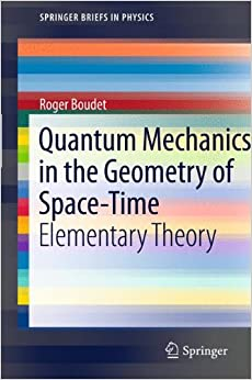 Book Quantum Mechanics in the Geometry of Space-Time: Elementary Theory (SpringerBriefs in Physics)