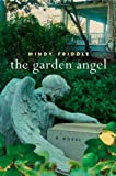 The Garden Angel, Mindy Friddle, 0312326742