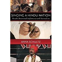 Singing a Hindu Nation: Marathi Devotional Performance and Nationalism