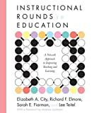 img - for Instructional Rounds in Education: A Network Approach to Improving Teaching and Learning by Elizabeth A. City (2009-04-01) book / textbook / text book