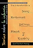 Teorías sobre la infancia, segunda edición: Una introducción a Dewey, Montessori, Erikson, Piaget y Vygotsky: Theories of Childhood, Second Edition (Spanish Version) (Spanish Edition)
