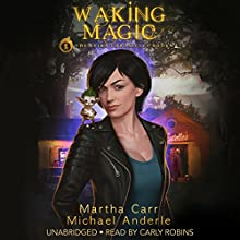 Waking Magic: The Revelations of Oriceran: The Leira Chronicles, Volume 1 Audiobook by Martha Carr, Michael Anderle Narrated by Carly Robins