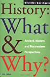 History: What and Why?: Ancient, Modern and Postmodern Perspectives, Beverley Southgate, 0415256585