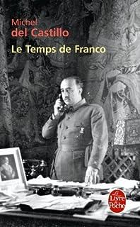 Le temps de Franco : récit, Del Castillo, Michel