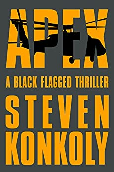 Apex: A Black Flagged Thriller (The Black Flagged Series Book 3) by [Konkoly, Steven]