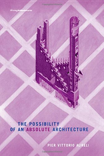 The Possibility of an Absolute Architecture (Writing Architecture) (English Edition)