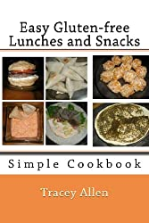 Easy Gluten-free Lunches and Snacks: Simple Cookbook