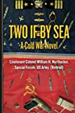 Two If by Sea, William H. Northacker, 1482504596