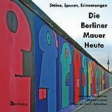 Die Berliner Mauer Heute, Michael Cramer, 1935902113